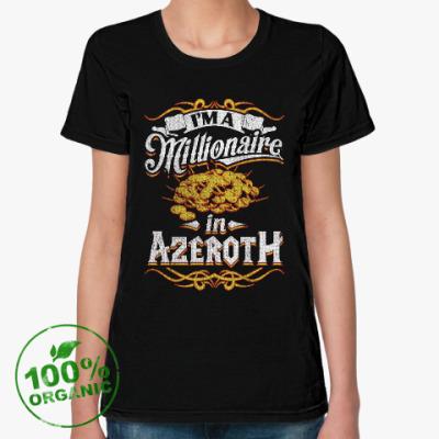Женская футболка из органик-хлопка Миллионер в Азероте. WoW