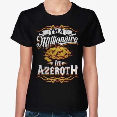Женская футболка Миллионер в Азероте. WoW
