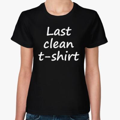 Женская футболка Last clean t-shirt