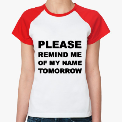 Женская футболка реглан  Remind me of my name