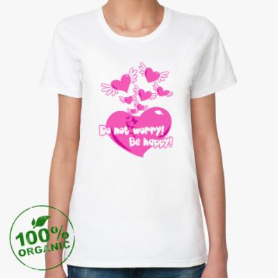 Женская футболка из органик-хлопка БУДЬ СЧАСТЛИВ