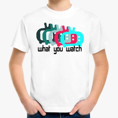 Детская футболка What You Watch