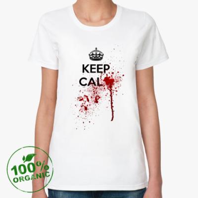 Женская футболка из органик-хлопка Keep Calm ...