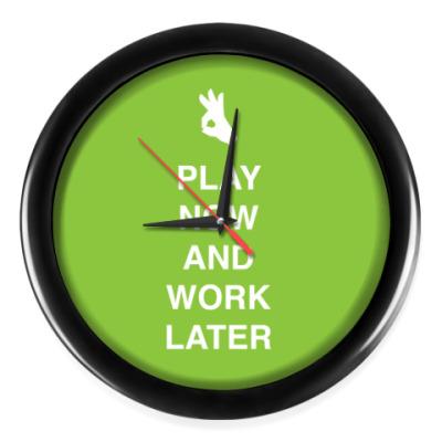 Настенные часы Play now and work later