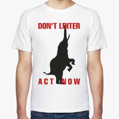 Футболка DON'T LOITER - ACT NOW