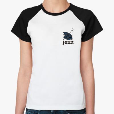 Женская футболка реглан Джаз стайл