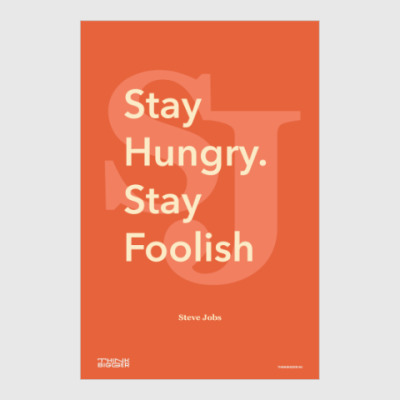 Постер Stay Hungry. Stay Foolish.