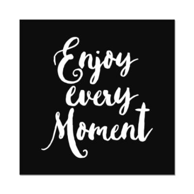 Наклейка (стикер) Enjoy every moment