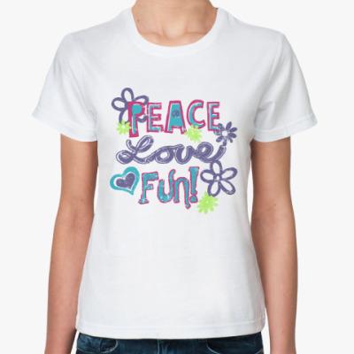 Классическая футболка Мир, Любовь, Веселье!