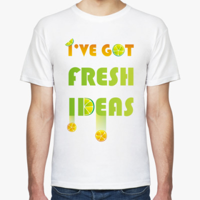 Футболка I've got fresh ideas