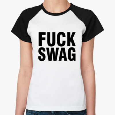 Женская футболка реглан FUCK SWAG