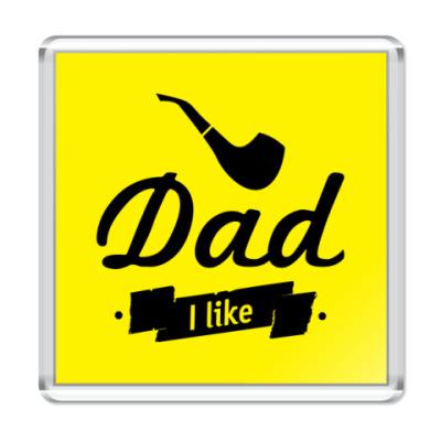 Магнит Dad I like