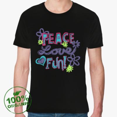 Футболка из органик-хлопка Мир, Любовь, Веселье!