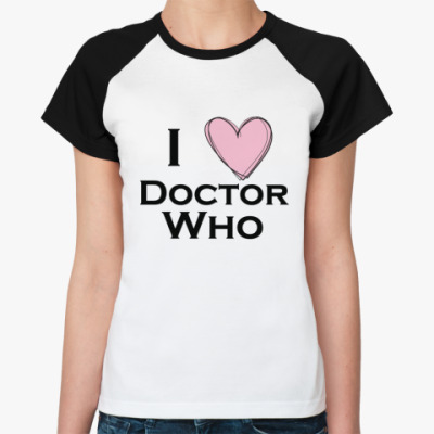 Женская футболка реглан I love Doctor Who