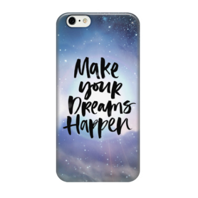 Чехол для iPhone 6/6s Make your dreams happen
