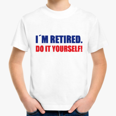 Детская футболка I'm retired