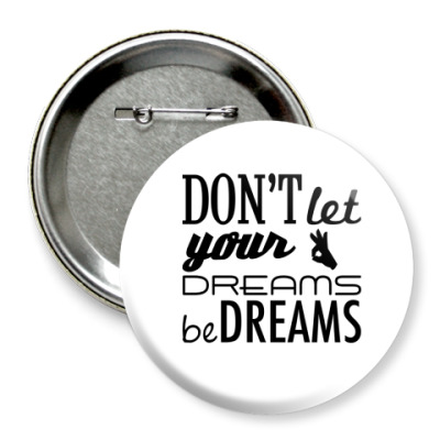 Значок 75мм 'Dreams'