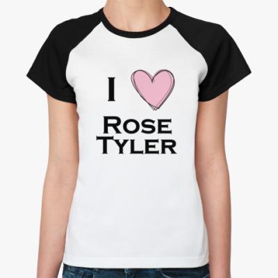 Женская футболка реглан I <3 Rose Tyler