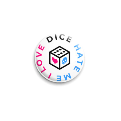 Значок 25мм Значок «I Love Dice But Dice Hate Me» 25 мм