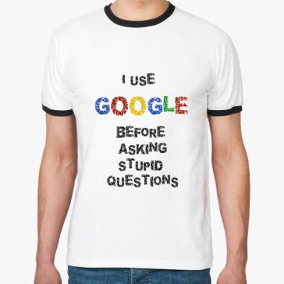 Футболка Ringer-T   I use Google