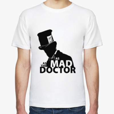 Футболка As mad as the Doctor