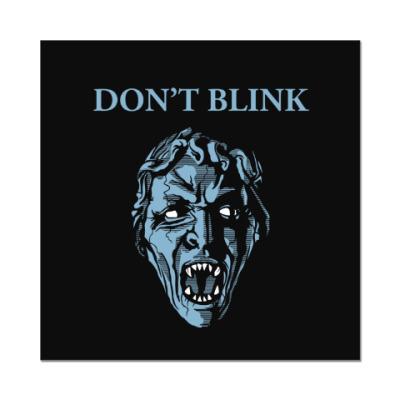Наклейка (стикер) Don't Blink