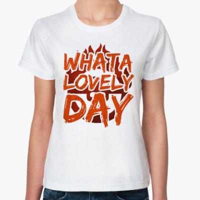 Классическая футболка What a lovely day