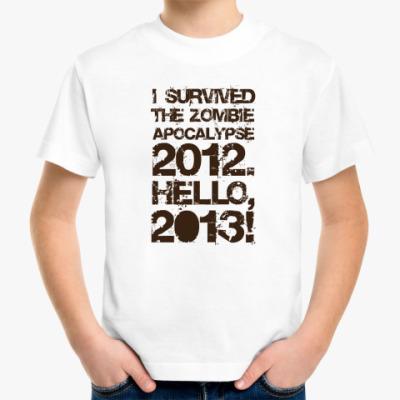 Детская футболка I survived 2012. Hello, 2013!