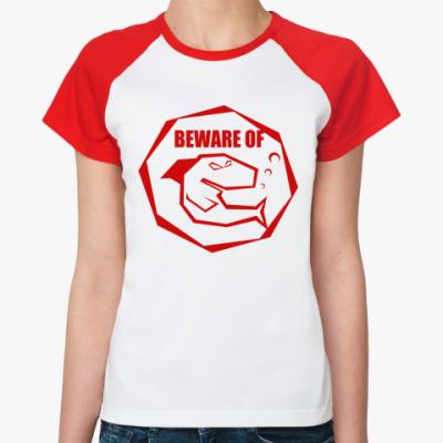 Женская футболка реглан  beware of