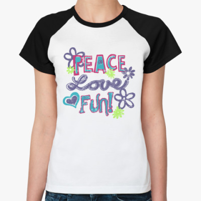 Женская футболка реглан Мир, Любовь, Веселье!
