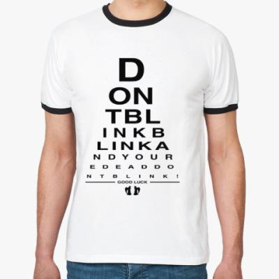 Футболка Ringer-T Don't Blink