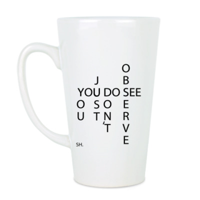 Чашка Латте Вы смотрите, но не наблюдаете