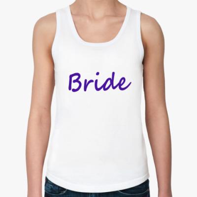 Женская майка  Bride (Невеста)
