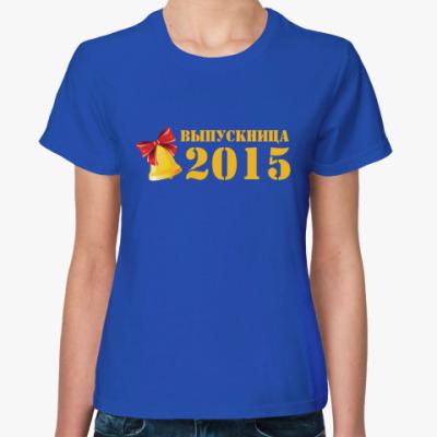 Женская футболка Выпускница 2015