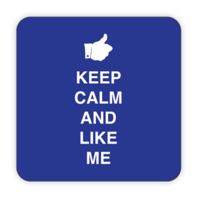 Костер (подставка под кружку) Keep calm and like me