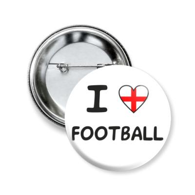 Значок 50мм Я люблю английский футбол