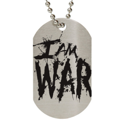Жетон dog-tag  I AM WAR!