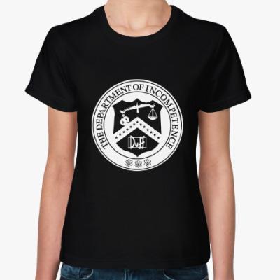Женская футболка 'Департамент Некомпетентности'