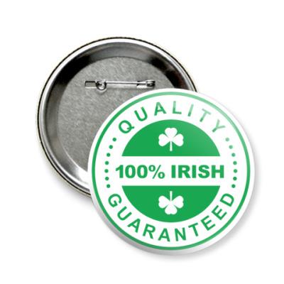 Значок 58мм 100% Irish