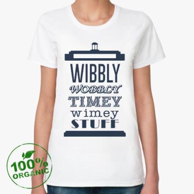 Женская футболка из органик-хлопка Wibbly Wobbly Timey Wimey Stuf