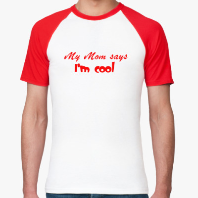 Футболка реглан My Mom says I'm cool