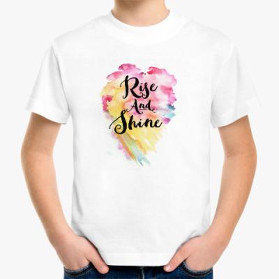 Детская футболка Rise and Shine