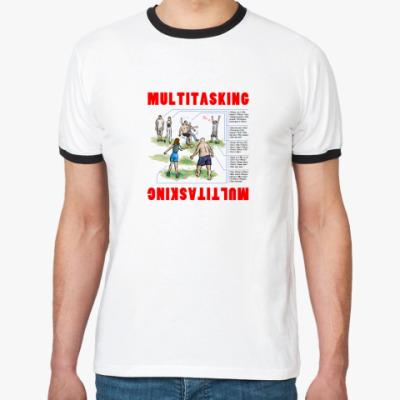 Футболка Ringer-T  МУЛЬТИЗАДАЧНОСТЬ