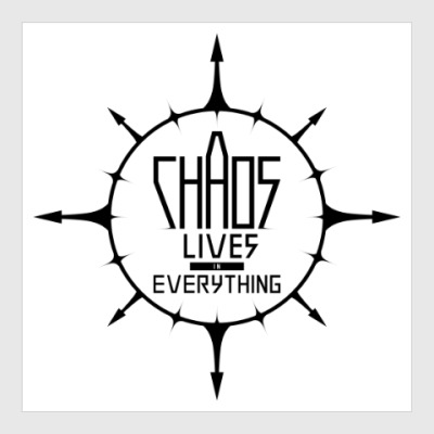 Постер Chaos lives in everything