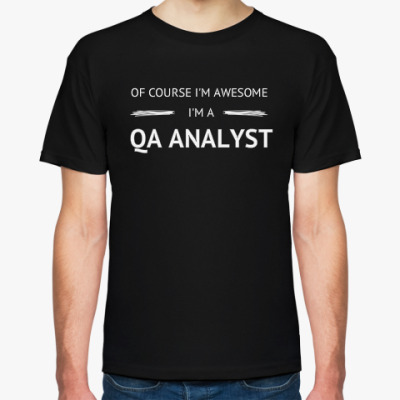 Футболка QA ANALYST IS AWESOME