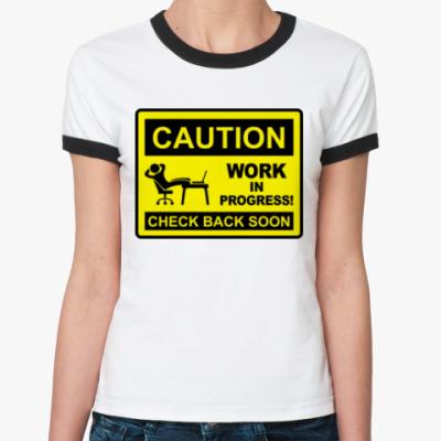 Женская футболка Ringer-T Work in progress