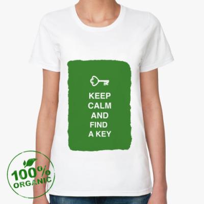 Женская футболка из органик-хлопка Keep calm and find a key