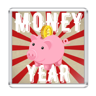 Магнит MONEY YEAR