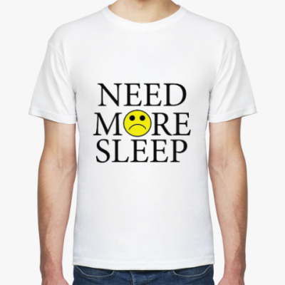 Футболка Need more sleep