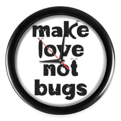 Настенные часы Make Love Not Bugs